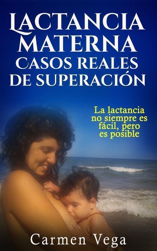 Libro Lactancia Materna - 17 casos reales de superación